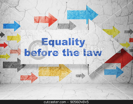 Political concept: arrow with Equality Before The Law on grunge wall background stock photo, Political concept:  arrow with Equality Before The Law on grunge textured concrete wall background, 3D rendering by mkabakov
