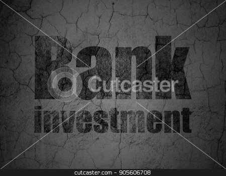 Banking concept: Bank Investment on grunge wall background stock photo, Banking concept: Black Bank Investment on grunge textured concrete wall background by mkabakov