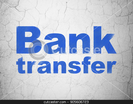 Money concept: Bank Transfer on wall background stock photo, Money concept: Blue Bank Transfer on textured concrete wall background by mkabakov