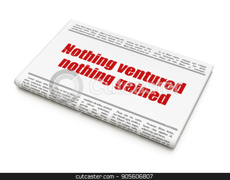 Business concept: newspaper headline Nothing ventured Nothing gained stock photo, Business concept: newspaper headline Nothing ventured Nothing gained on White background, 3D rendering by mkabakov