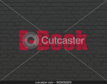 Education concept: E-Book on wall background stock photo, Education concept: Painted red text E-Book on Black Brick wall background by mkabakov
