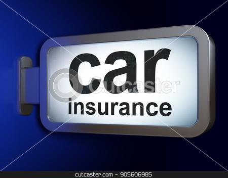 Insurance concept: Car Insurance on billboard background stock photo, Insurance concept: Car Insurance on advertising billboard background, 3D rendering by mkabakov