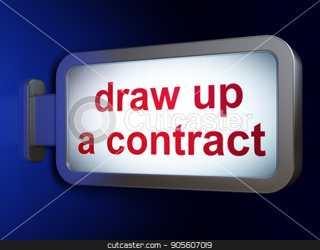 Law concept: Draw up A contract on billboard background stock photo, Law concept: Draw up A contract on advertising billboard background, 3D rendering by mkabakov