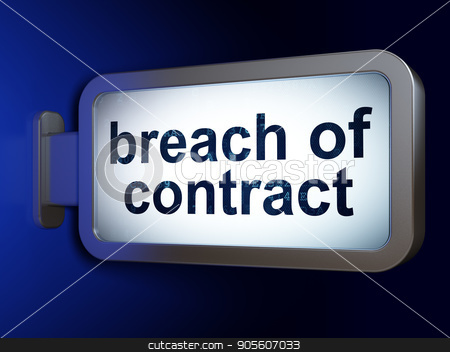 Law concept: Breach Of Contract on billboard background stock photo, Law concept: Breach Of Contract on advertising billboard background, 3D rendering by mkabakov
