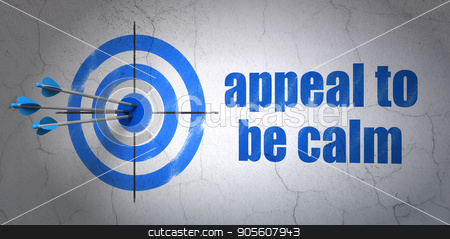 Politics concept: target and Appeal To Be Calm on wall background stock photo, Success politics concept: arrows hitting the center of target, Blue Appeal To Be Calm on wall background, 3D rendering by mkabakov