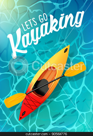 lets go kayaking summer poster water sea top view. Kayak and paddle stock vector clipart, lets go kayaking summer poster water sea top view. Kayak and paddle Vector on water illustration of Outdoor activities. Yellow red kayak, sea kayak by MarySan