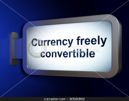 Currency concept: Currency freely Convertible on billboard background stock photo, Currency concept: Currency freely Convertible on advertising billboard background, 3D rendering by mkabakov