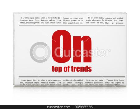 Finance concept: newspaper headline On Top of trends stock photo, Finance concept: newspaper headline On Top of trends on White background, 3D rendering by mkabakov