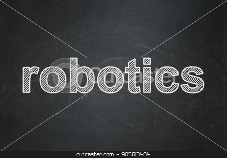 Science concept: Robotics on chalkboard background stock photo, Science concept: text Robotics on Black chalkboard background by mkabakov