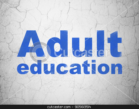 Learning concept: Adult Education on wall background stock photo, Learning concept: Blue Adult Education on textured concrete wall background by mkabakov