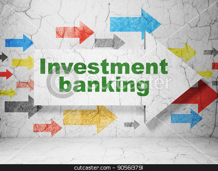 Money concept: arrow with Investment Banking on grunge wall background stock photo, Money concept:  arrow with Investment Banking on grunge textured concrete wall background, 3D rendering by mkabakov