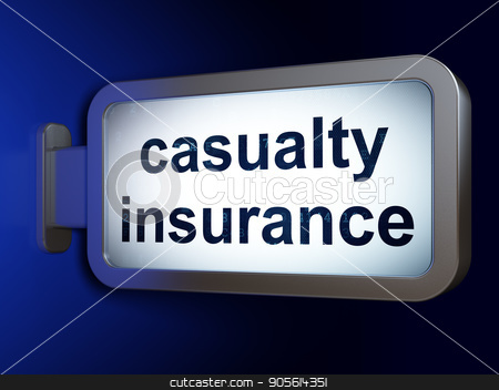 Insurance concept: Casualty Insurance on billboard background stock photo, Insurance concept: Casualty Insurance on advertising billboard background, 3D rendering by mkabakov