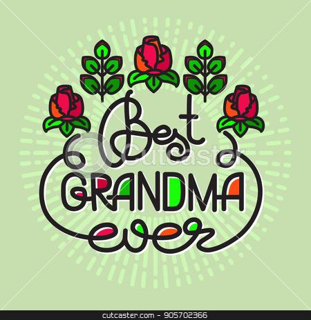 Best Grandma Ever handwritten lettering. Grandparents day emblem stock vector clipart, Best Grandma Ever handwritten lettering. Grandparents day emblems, logo. Vector illustration. Design for grandparents day greeting card, flyer, poster, banner or t-shirt. by VeYe