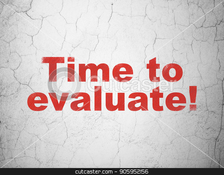 Timeline concept: Time to Evaluate! on wall background stock photo, Timeline concept: Red Time to Evaluate! on textured concrete wall background by mkabakov