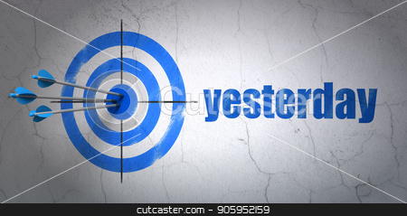 Time concept: target and Yesterday on wall background stock photo, Success time concept: arrows hitting the center of target, Blue Yesterday on wall background, 3D rendering by mkabakov