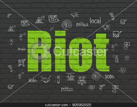 Politics concept: Riot on wall background stock photo, Politics concept: Painted green text Riot on Black Brick wall background with  Hand Drawn Politics Icons by mkabakov
