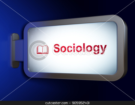 Education concept: Sociology and Book on billboard background stock photo, Education concept: Sociology and Book on advertising billboard background, 3D rendering by mkabakov