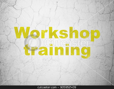 Learning concept: Workshop Training on wall background stock photo, Learning concept: Yellow Workshop Training on textured concrete wall background by mkabakov