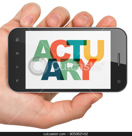 Insurance concept: Hand Holding Smartphone with Actuary on  display stock photo, Insurance concept: Hand Holding Smartphone with Painted multicolor text Actuary on display, 3D rendering by mkabakov