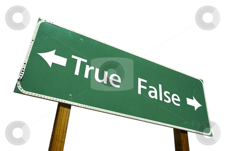 True, False Road Sign with Clipping Path stock photo, True, False Road Sign isolated on White with Clipping Path by Andy Dean