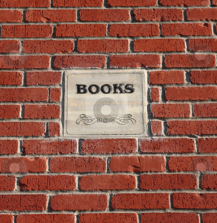 Brick and Mortar Bookstore stock photo, Books Sign in a Brick and Mortar Wall. by Steve Stedman
