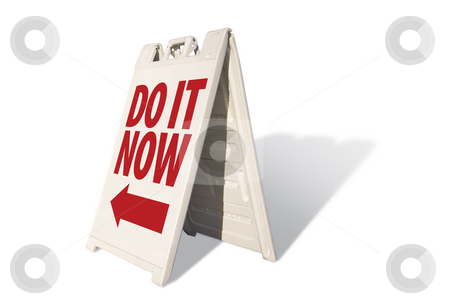 Do It Now Tent Sign stock photo, Do It Now Tent Sign Isolated on a White Background. by Andy Dean