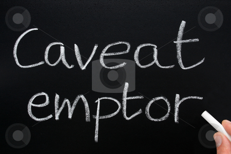 Caveat emptor, Latin for let the buyer beware. stock photo, Caveat emptor, Latin for let the buyer beware, an old property law doctrine. by Stephen Rees