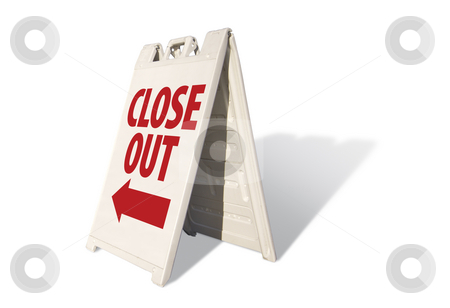 Close Out Tent Sign stock photo, Close Out Tent Sign Isolated on a White Background. by Andy Dean