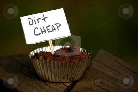 Dirt Cheap stock photo, Selling something cheap -- dirt cheap by Karma Shuford