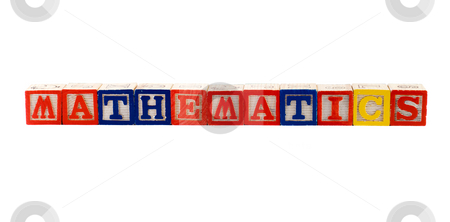 Mathematics stock photo, The word mathematics spelled using wooden letter blocks, isolated against a white background by Richard Nelson