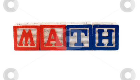 Math stock photo, The word Math spelled using baby letter blocks, isolated against a white background by Richard Nelson