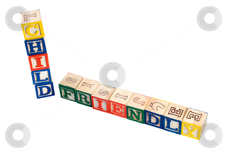 Child Friendly stock photo, The words child friendly, spelled using baby letter blocks, isolated against a white background by Richard Nelson