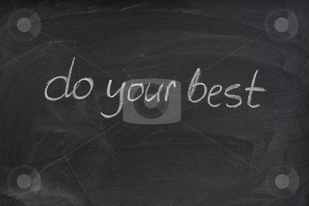 Do your best motivational phrase on blackboard stock photo, Do your best - motivational phrase handwritten with white chalk on a blackboard with eraser smudge patterns by Marek Uliasz