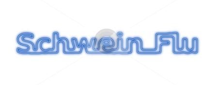 Schwein Flu Neon Blue White stock photo, Neon sign about the schwein flu on white background by Henrik Lehnerer