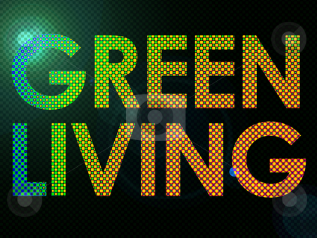 Green Living Sign Lit with Leds in a funky style stock photo, Green Living Sign Lit with Leds in a funky style by Robert Davies