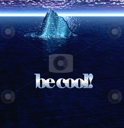 Be Cool Text With Floating Iceberg in Ocean stock photo, Be Cool Text With Floating Iceberg in Ocean by Robert Davies