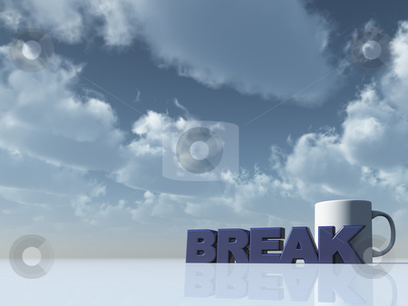 Break stock photo, The word break and a cup in front of blue sky - 3d illustration by J?