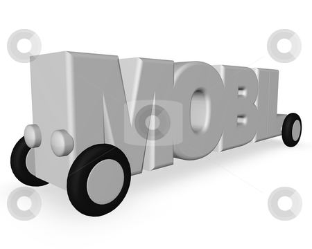 Mobil stock photo, The word mobil on wheels on white background - 3d illustration by J?