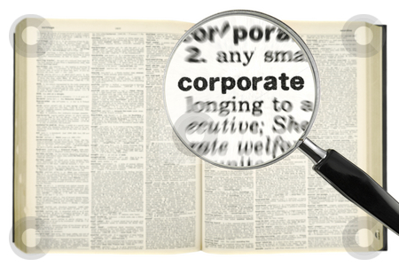 Searching for CORPORATE stock photo, A magnifying glass on the word CORPORATE on a dictionary. Isolated on white. by Ignacio Gonzalez Prado