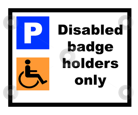 Disabled Badge holders only stock photo, Disabled badge holders only parking sign, isolated on white background. by Martin Crowdy