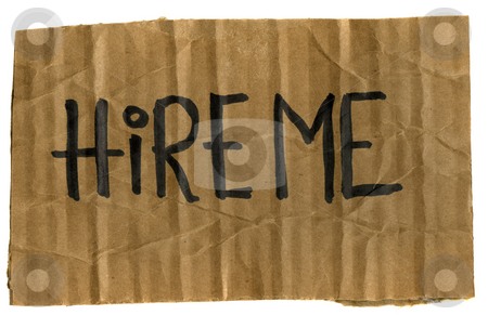 Hire me - cardboard sign stock photo, Hire me - rough crumpled cardboard sign isolated on white by Marek Uliasz