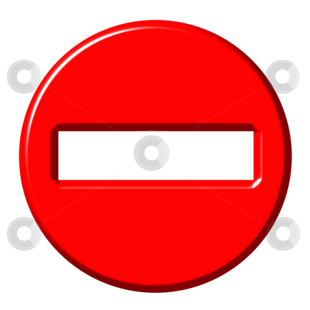 No entry 3d sign stock photo, No entry 3d sign isolated in white by Georgios Kollidas