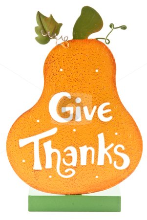 Give Thanks stock photo, A Give Thanks stand isolated on white background. by Tammy Abrego