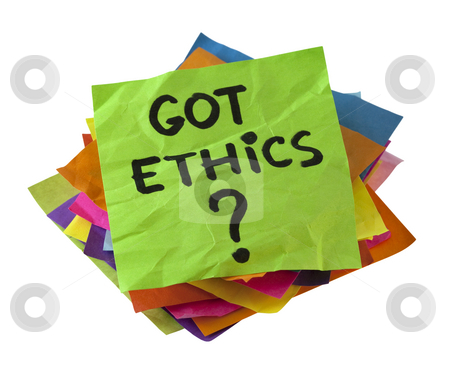 Got ethics?  stock photo, Got ethics? Are you ethical question. A stack of colorful reminder notes isolated on white with clipping path. by Marek Uliasz