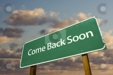 Come Back Soon Green Road Sign stock photo, Come Back Soon Green Road Sign with dramatic clouds and sky. by Andy Dean