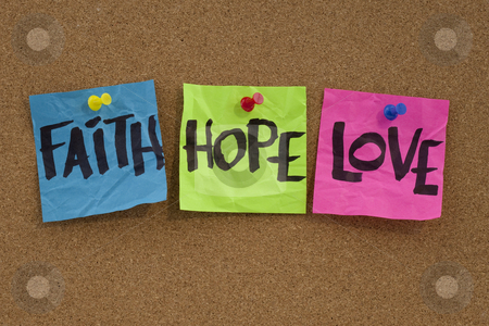 Faith, hope and love stock photo, Spiritual reminder or methaphysical concept - faith, hope and love handwritten on colorful notes and posted on cork bulletin board by Marek Uliasz