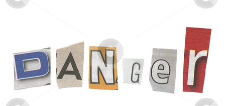 Danger stock photo, The word danger is spelled out using cut up magazine letters, isolated against a white background. by Richard Nelson