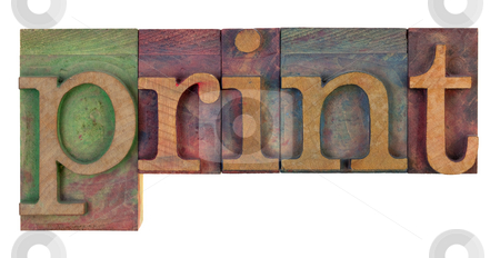 Print in wooden letterpress type stock photo, The word print in vintage wooden letterpress type blocks, stained by color ink, isolated on white by Marek Uliasz