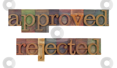 Approved - rejected stock photo, Approved and rejected words in vintage wooden letterpress type blocks, stained by color ink, isolated on white by Marek Uliasz