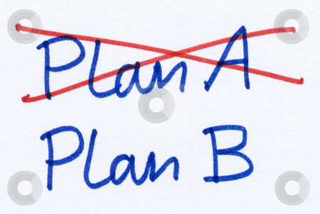 Crossed out Plan A and changed strategy to Plan B. stock photo, Crossed out Plan A and changed strategy to Plan B. by Stephen Rees